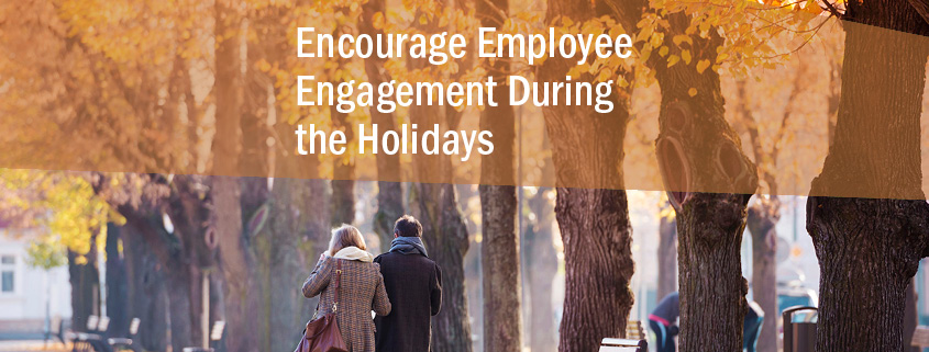 Employee Engagement during the Holidays