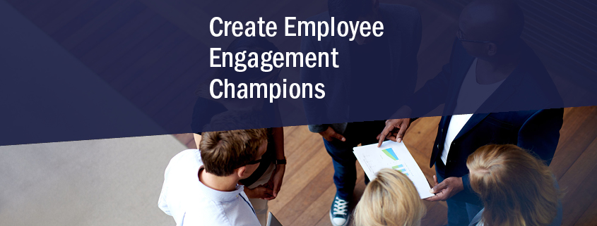 How to Empower Leaders to Become Engagement Champions
