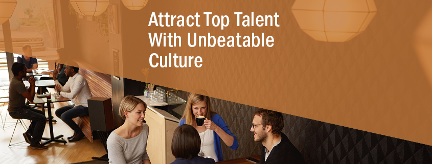 Attract Top Talent With Unbeatable Culture