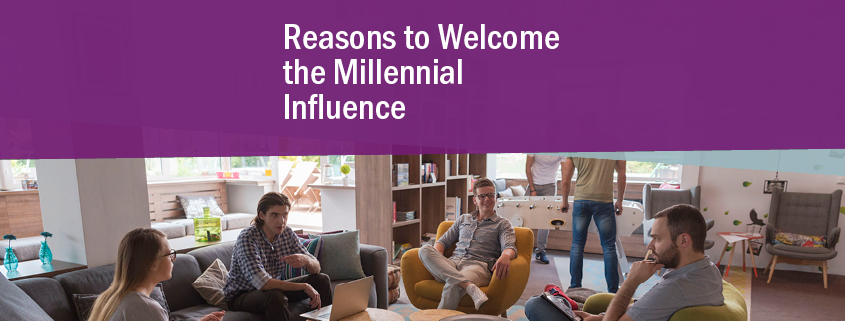 Reasons to welcome the millennial influence
