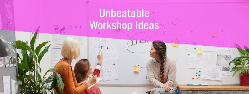 unbeatable workshop ideas