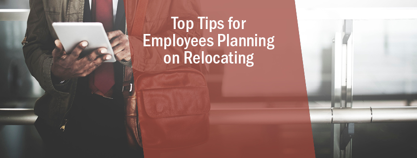 5 Tips for Employees Who Are Relocating