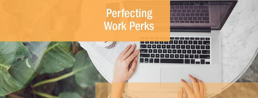 Perfecting work perks