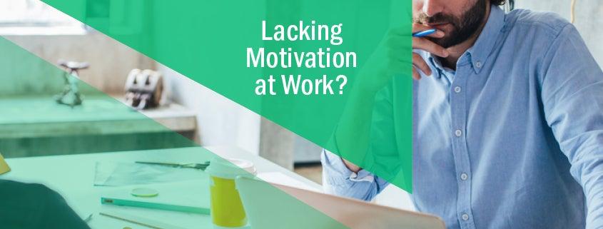 lacking work motivation