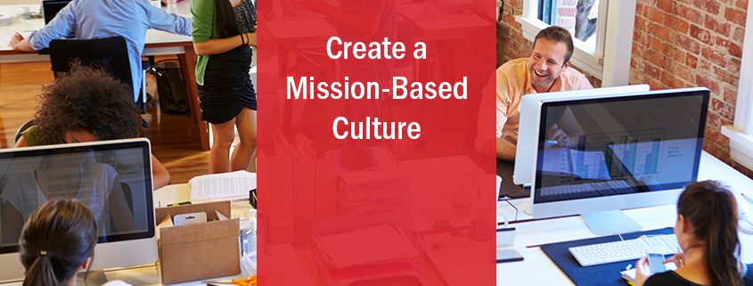Create a Mission-Based Culture