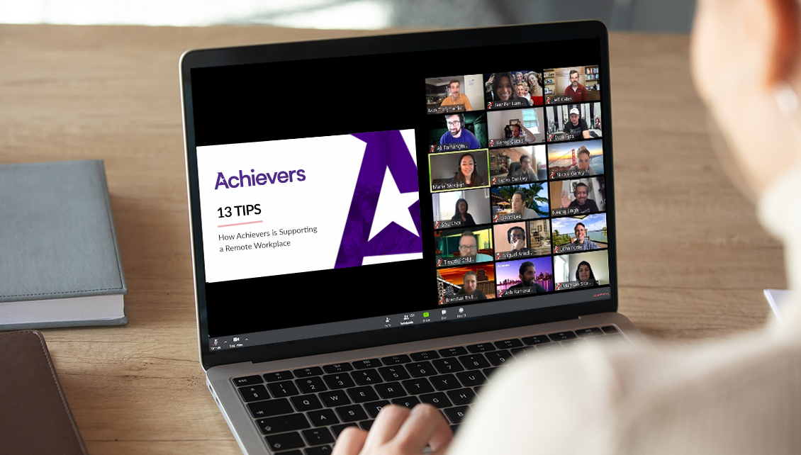 Achievers supporting a remote workplace